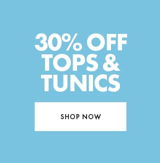 30% off Full Priced Tops and Tunics