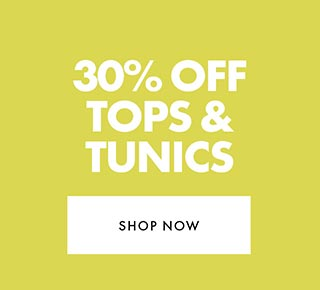 30% off Tops and Tunics