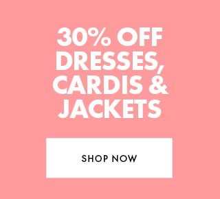 30% off Dresses, Coats and Jackets